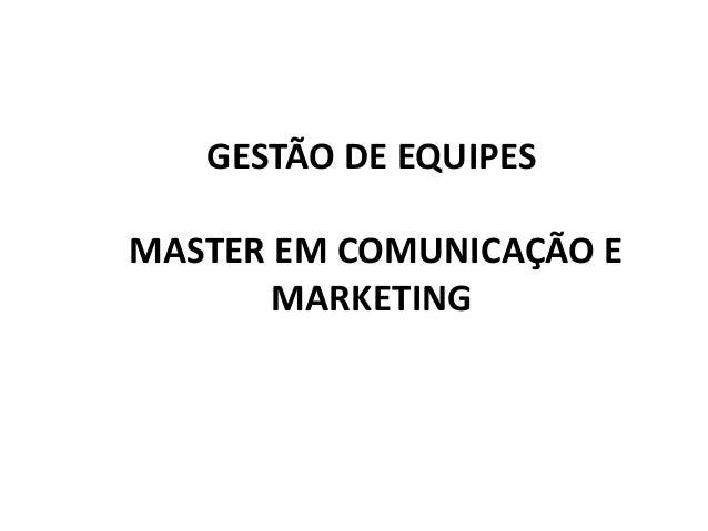 GESTÃO DE EQUIPES MASTER EM COMUNICAÇÃO E MARKETING
