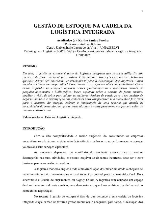 1        GESTÃO DE ESTOQUE NA CADEIA DA             LOGÍSTICA INTEGRADA                        Acadêmico (a): Karine Santo...