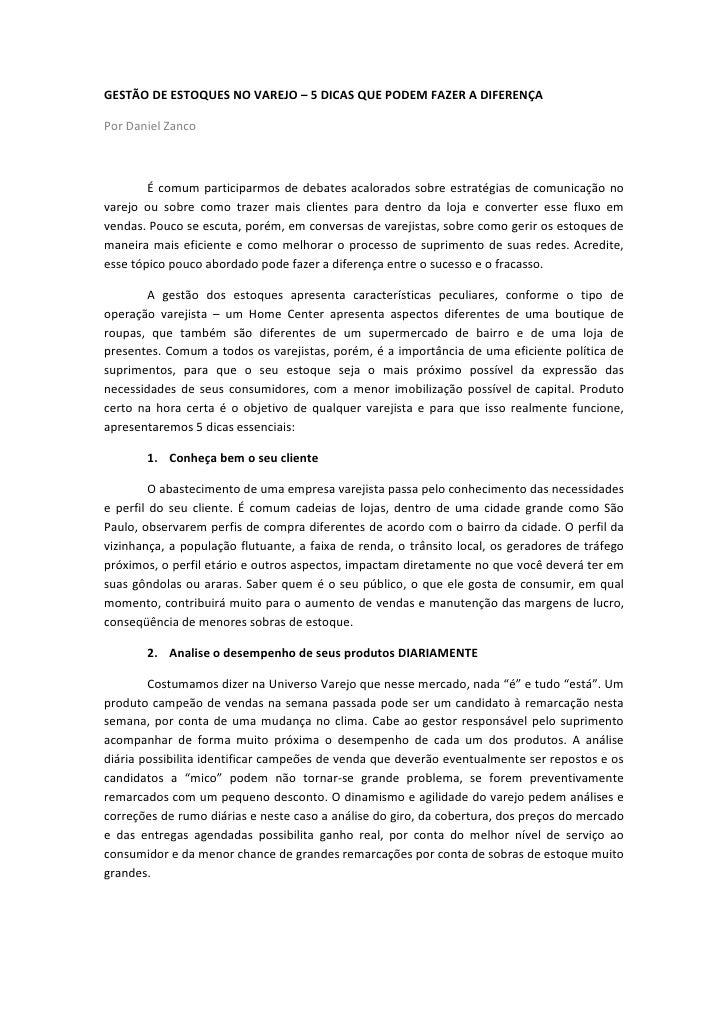 GESTÃO DE ESTOQUES NO VAREJO – 5 DICAS QUE PODEM FAZER A DIFERENÇA<br />Por Daniel Zanco<br />É comum participarmos de deb...