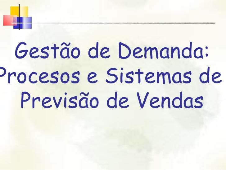 Gestão de Demanda: Procesos e Sistemas de  Previsão de Vendas