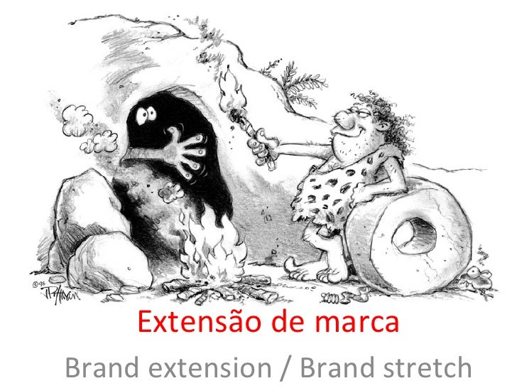 Extensão	  de	  marca	  Brand	  extension	  /	  Brand	  stretch