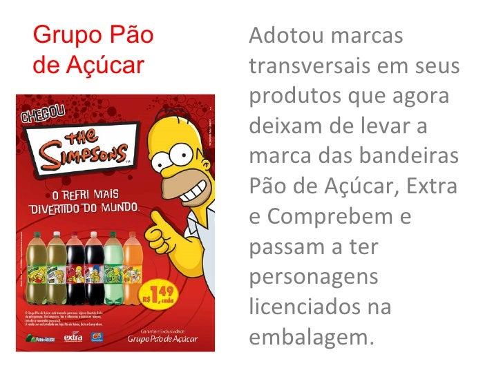 Grupo Pão   Adotou marcas de Açúcar   transversais em seus             produtos que agora             deix...