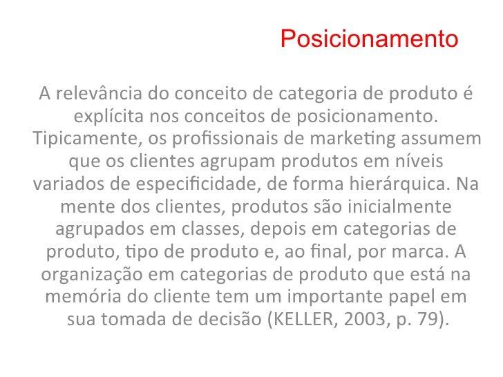 """Posicionamento A definição de posicionamento dada por Kotler       (2000) diz que """"posicionamento é ..."""