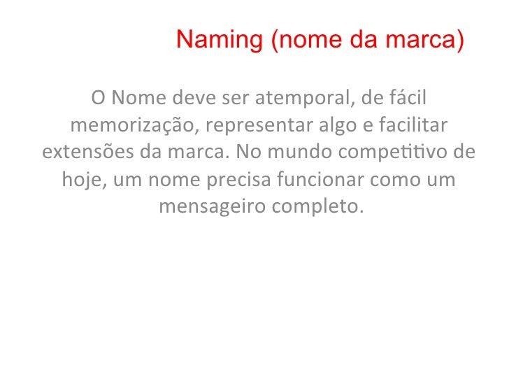 Naming (tipos de nomes)     . Fundador: nome de seu fundador (Ralph Loren)                                ...