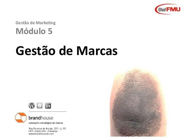Graziela B. Mota Gestão de Marcas Gestão de Marketing Módulo 5 Gestão de Marcas