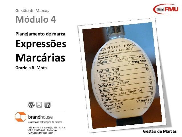 Gestão de Marcas  Módulo 4 Planejamento de marca  Expressões  Marcárias Graziela B. Mota  Gestão de Marcas