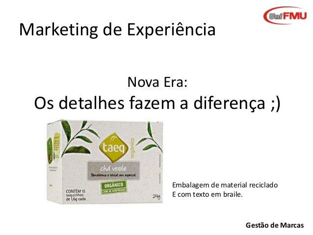 Marketing de Experiência Nova Era:  Os detalhes fazem a diferença ;)  Embalagem de material reciclado E com texto em brail...