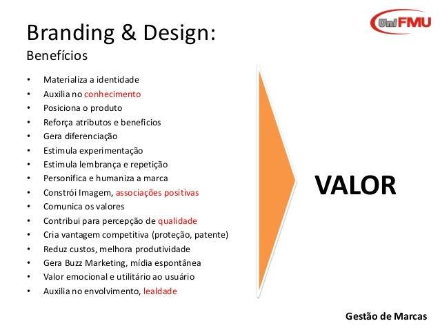 Branding & Design: Benefícios • • • • • • • • • • • • • • • •  Materializa a identidade Auxilia no conhecimento Posiciona ...