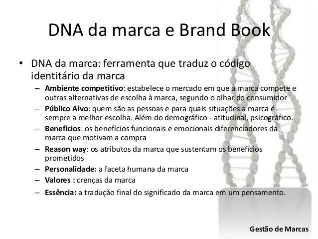 DNA da marca e Brand Book • DNA da marca: ferramenta que traduz o código identitário da marca – Ambiente competitivo: esta...