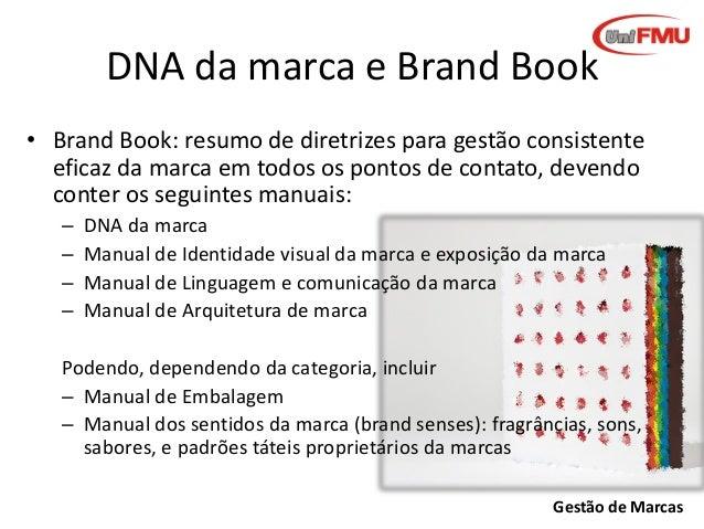 DNA da marca e Brand Book • Brand Book: resumo de diretrizes para gestão consistente eficaz da marca em todos os pontos de...