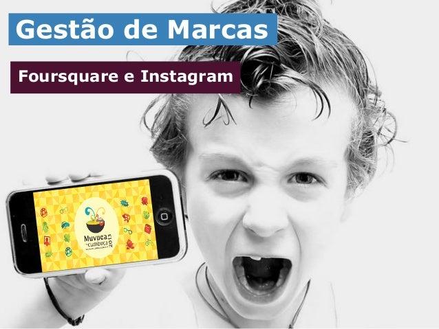 Gestão de MarcasFoursquare e Instagram