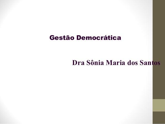 Gestão Democrática Dra Sônia Maria dos Santos