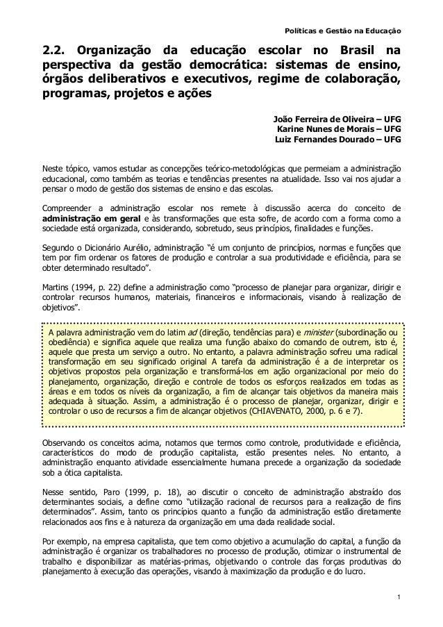 Políticas e Gestão na Educação 1 2.2. Organização da educação escolar no Brasil na perspectiva da gestão democrática: sist...