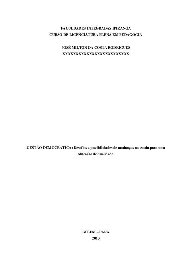 1  FACULDADES INTEGRADAS IPIRANGA CURSO DE LICENCIATURA PLENA EM PEDAGOGIA  JOSÉ MILTON DA COSTA RODRIGUES XXXXXXXXXXXXXXX...