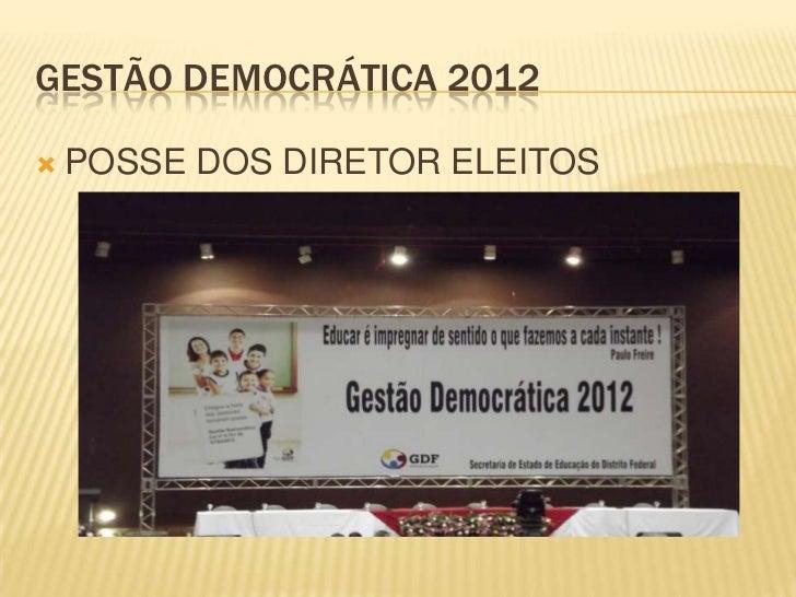 GESTÃO DEMOCRÁTICA 2012   POSSE DOS DIRETOR ELEITOS