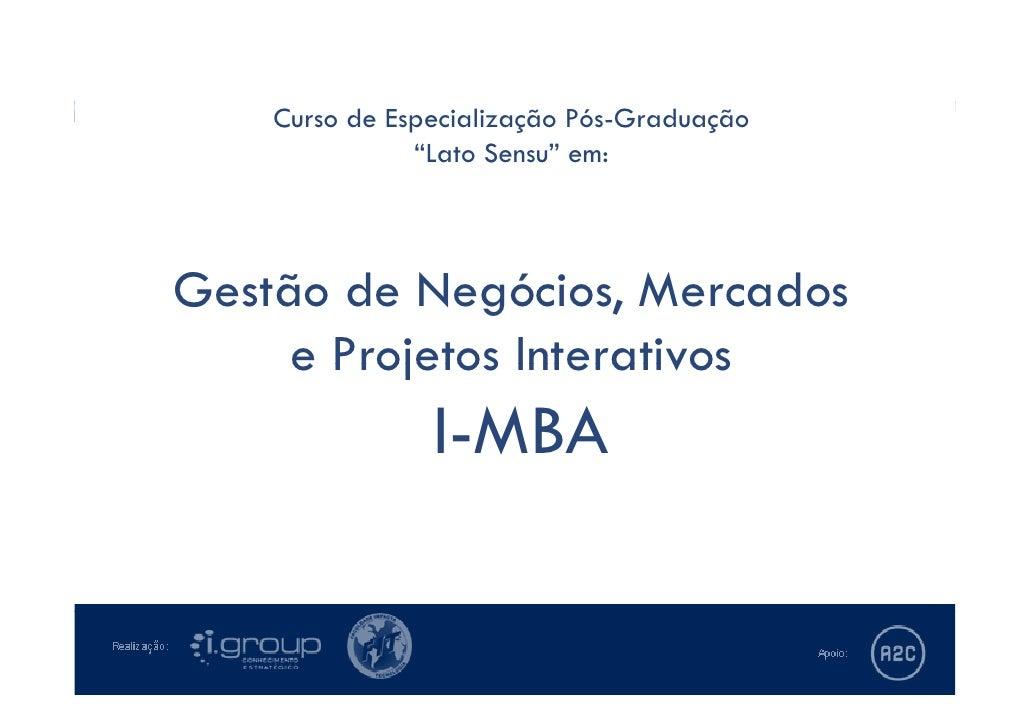Saiba mais sobre o MBA em Gestão de Negócios, Mercados e Projetos Interativos
