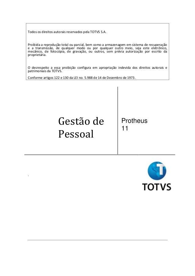 Todos os direitos autorais reservados pela TOTVS S.A. Proibida a reprodução total ou parcial, bem como a armazenagem em si...