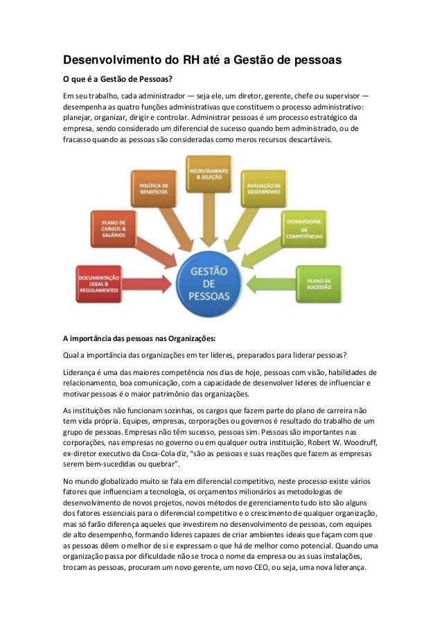 Desenvolvimento do RH até a Gestão de pessoas O que é a Gestão de Pessoas? Em seu trabalho, cada administrador — seja ele,...