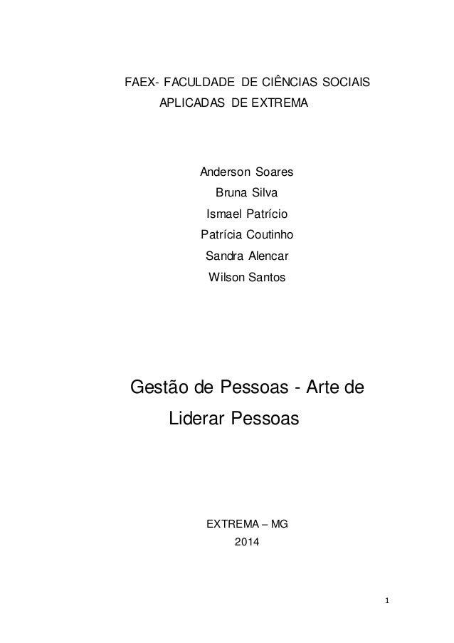 1  FAEX- FACULDADE DE CIÊNCIAS SOCIAIS  APLICADAS DE EXTREMA  Anderson Soares  Bruna Silva  Ismael Patrício  Patrícia Cout...