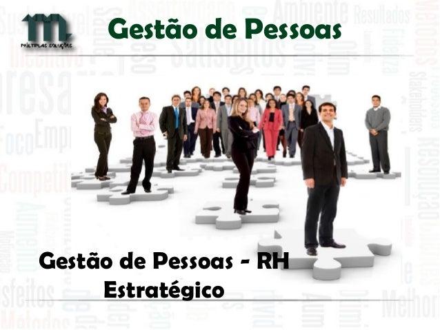 Gestão de Pessoas - RH Estratégico  Gestão de Pessoas