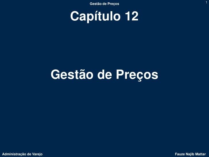 Gestão de Preços                    1                            Capítulo 12                          Gestão de PreçosAdmi...
