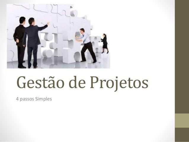 Gestão de Projetos 4 passos Simples