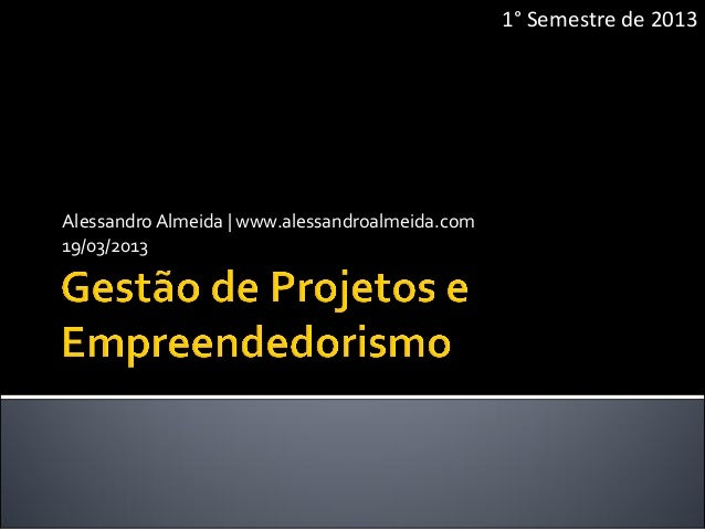 1° Semestre de 2013Alessandro Almeida | www.alessandroalmeida.com19/03/2013