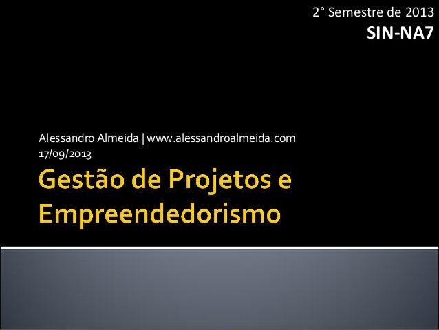 AlessandroAlmeida | www.alessandroalmeida.com 17/09/2013 2° Semestre de 2013 SIN-NA7