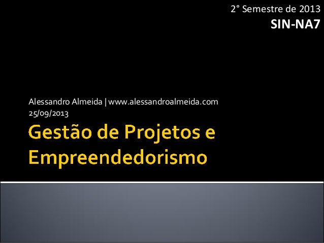 AlessandroAlmeida | www.alessandroalmeida.com 25/09/2013 2° Semestre de 2013 SIN-NA7