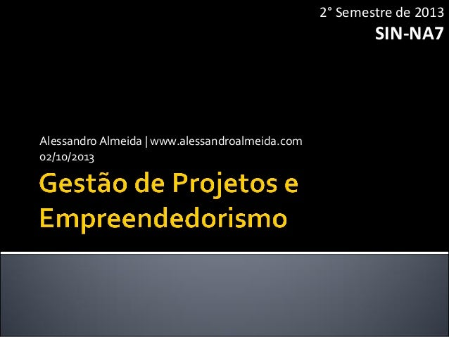AlessandroAlmeida | www.alessandroalmeida.com 02/10/2013 2° Semestre de 2013 SIN-NA7