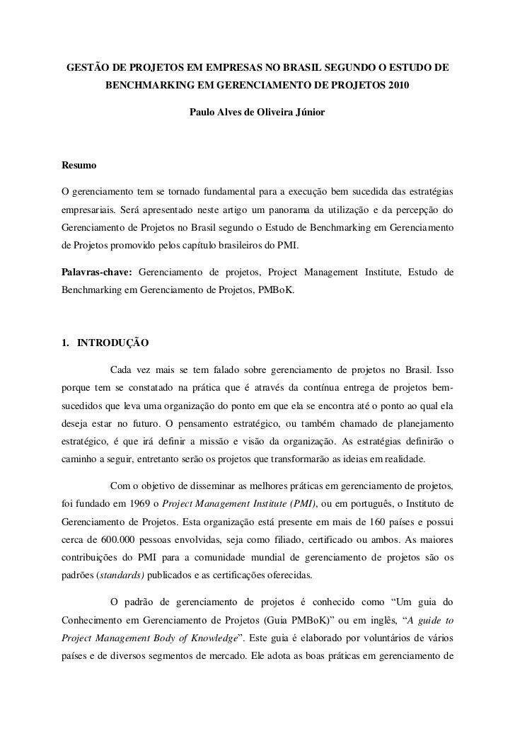 GESTÃO DE PROJETOS EM EMPRESAS NO BRASIL SEGUNDO O ESTUDO DE          BENCHMARKING EM GERENCIAMENTO DE PROJETOS 2010      ...