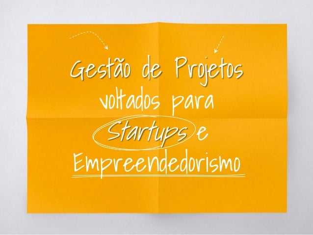 Gestão de Projetos voltados para Startups e Empreendedorismo