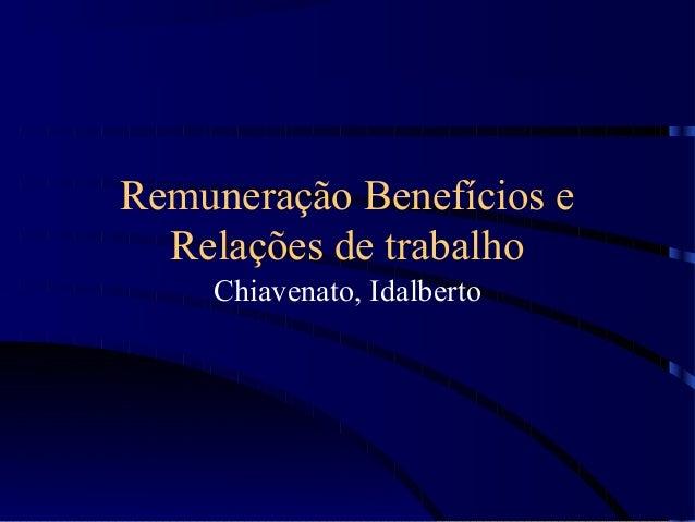 Remuneração Benefícios eRelações de trabalhoChiavenato, Idalberto