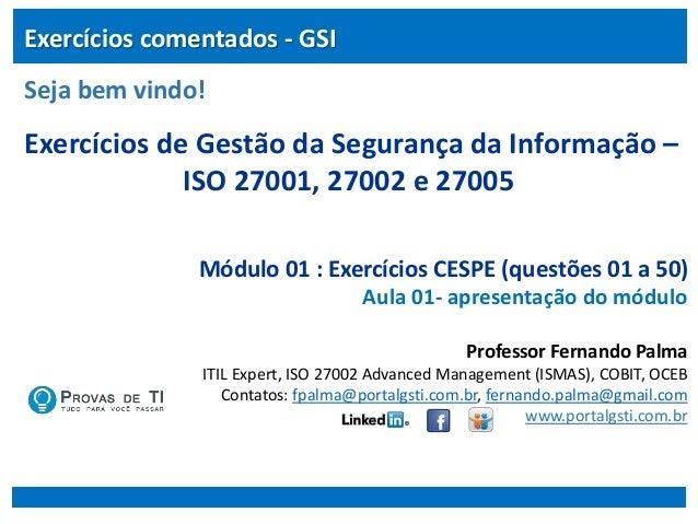 Exercícios de Gestão da Segurança da Informação – ISO 27001, 27002 e 27005  Módulo 01 Sobre este material ... 6fb1f8282b
