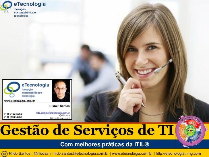 Gestão de Serviços de TI com a ITIL®                www.etecnologia.com.br                                                ...