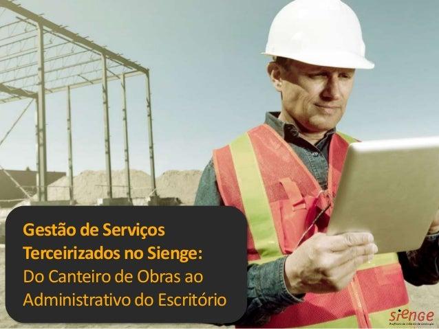 Gestão de Serviços Terceirizados no Sienge: Do Canteiro de Obras ao Administrativo do Escritório