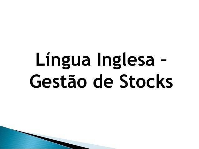 Língua Inglesa – Gestão de Stocks