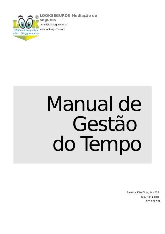 Manual deGestãodo TempoAvenida Júlio Dinis, 14 - 2º B1050-131 Lisboa963 069 527LOOKSEGUROS Mediação desegurosgeral@lookseg...