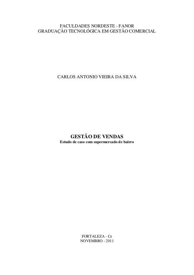 FACULDADES NORDESTE - FANOR GRADUAÇÃO TECNOLÓGICA EM GESTÃO COMERCIAL  CARLOS ANTONIO VIEIRA DA SILVA  GESTÃO DE VENDAS Es...