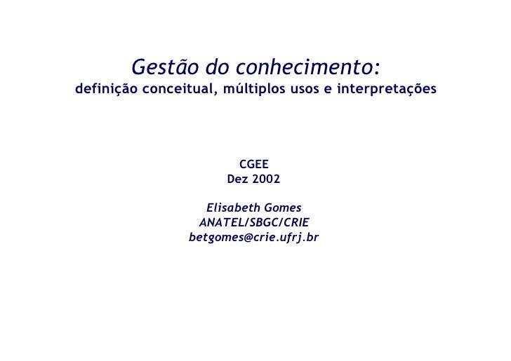 Gestão do conhecimento: definição conceitual, múltiplos usos e interpretações                             CGEE            ...