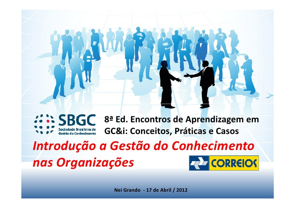 8ª Ed. Encontros de Aprendizagem em           GC&i: Conceitos, Práticas e CasosIntrodução a Gestão do Conhecimentonas Orga...