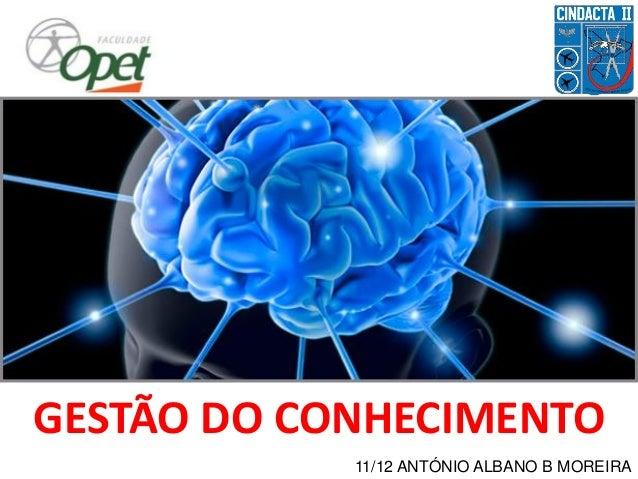 11/12 ANTÓNIO ALBANO B MOREIRA  GESTÃO DO CONHECIMENTO