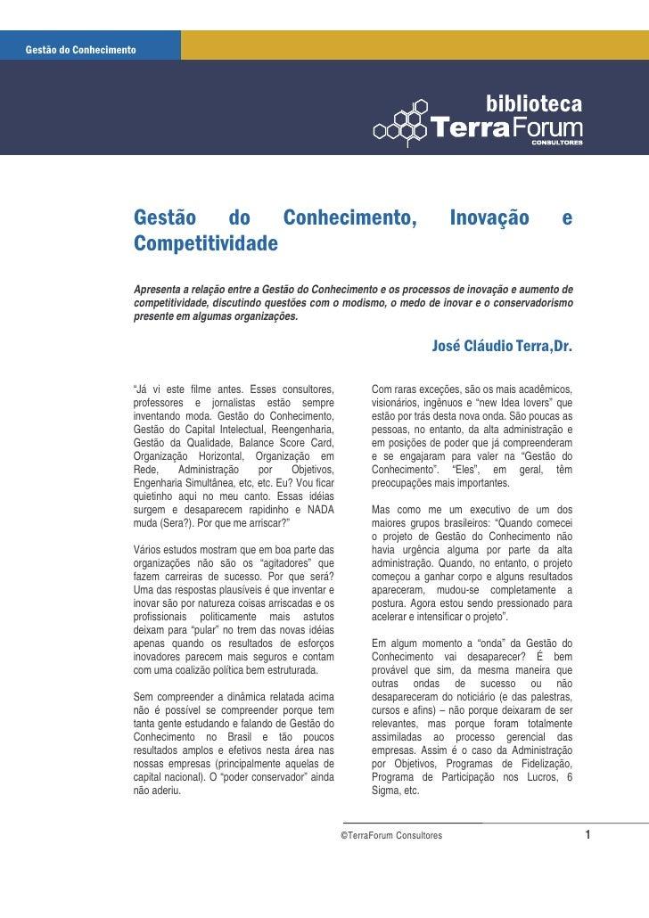 Apresenta a relação entre a Gestão do Conhecimento e os processos de inovação e aumento de competitividade, discutindo que...