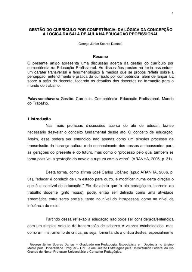 1 GESTÃO DO CURRÍCULO POR COMPETÊNCIA: DA LÓGICA DA CONCEPÇÃO À LÓGICA DA SALA DE AULA NA EDUCAÇÃO PROFISSIONAL George Jún...