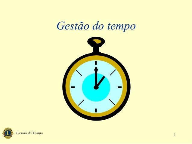 Gestão do Tempo 1 Gestão do tempo