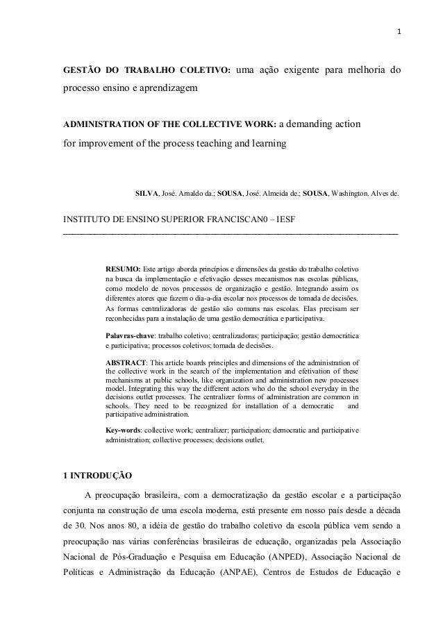 1  GESTÃO DO TRABALHO COLETIVO: uma ação exigente para melhoria do  processo ensino e aprendizagem ADMINISTRATION OF THE C...