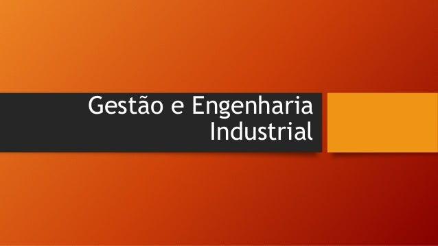 Gestão e Engenharia Industrial