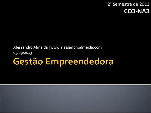 AlessandroAlmeida | www.alessandroalmeida.com 03/09/2013 2° Semestre de 2013 CCO-NA3