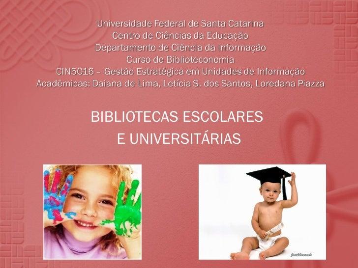 BIBLIOTECAS ESCOLARES  E UNIVERSITÁRIAS