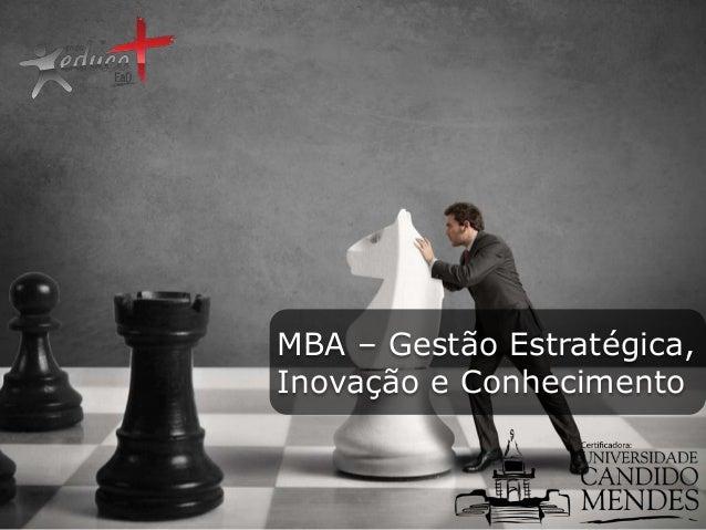 MBA – Gestão Estratégica, Inovação e Conhecimento